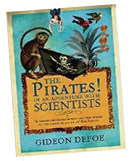 The Pirates! in an Adventures With Scientists by Gideon Defoe - available from Amazon.co.uk