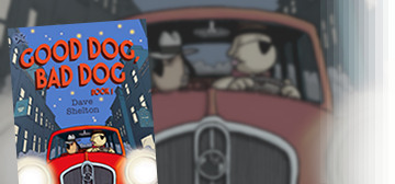 """Good Dog, Bad Dog"" by Dave Shelton - the inaugral release from The DFC Library"