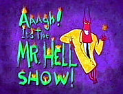 aaagh! - It's the Mr Hell Show! - so good they added two more exclamation marks!
