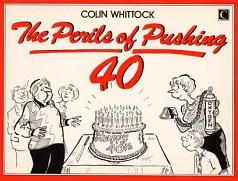 The Perils Of Pushing 40 - by Colin Whittock