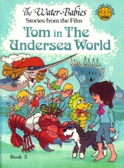 Tom In The Undersea World - a Water-Babies book